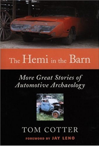Tom Cotter - The Hemi in the Barn - More Great Stories of Automotive Archaeology - Barn find book